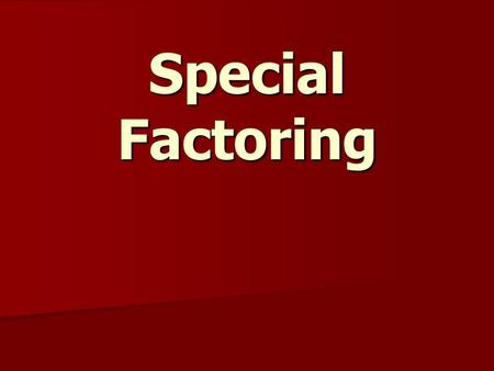 Special Factoring. Difference of Squares General Formula: (x) 2 – (y) 2 = (x + y)(x – y)
