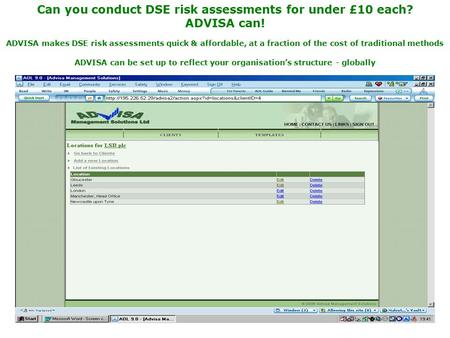 Can you conduct DSE risk assessments for under £10 each? ADVISA can! ADVISA makes DSE risk assessments quick & affordable, at a fraction of the cost of.