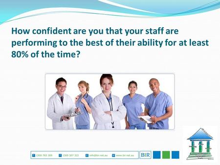 How confident are you that your staff are performing to the best of their ability for at least 80% of the time?