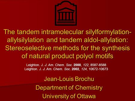 Jean-Louis Brochu Department of Chemistry University of Ottawa