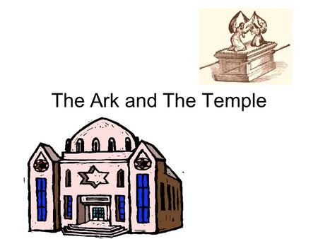 The Ark and The Temple. I. Reminders - something that causes us to remember something. A. A Sporting Event: usually begins with the singing of our national.