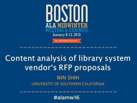 Content analysis of library system vendor's RFP proposals WIN SHIH UNIVERSITY OF SOUTHERN CALIFORNIA.
