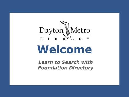 Welcome Learn to Search with Foundation Directory.