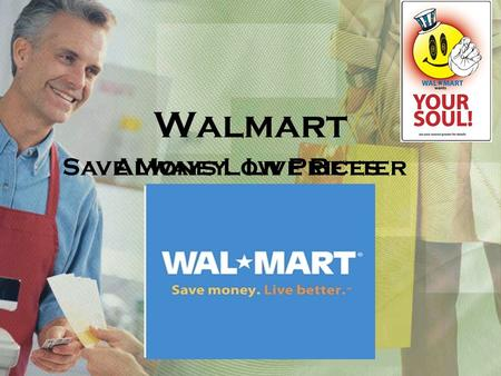Walmart Save Money. Live BetterAlways Low Prices.