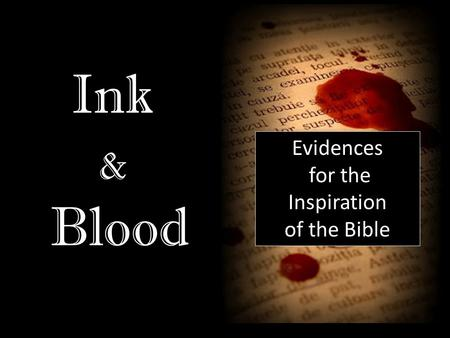Evidences for the Inspiration of the Bible Ink & Blood.