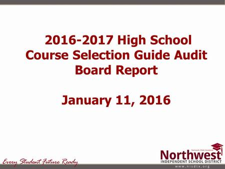 2016-2017 High School Course Selection Guide Audit Board Report January 11, 2016.