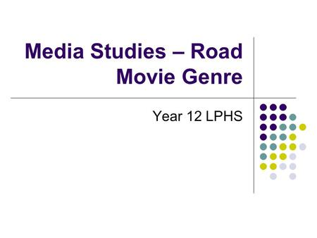 Media Studies – Road Movie Genre Year 12 LPHS. Exam Question 1(b) In a written response of approximately 400 words discuss (describe/explain/analyse),