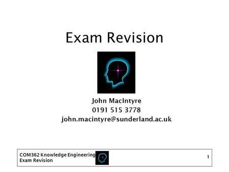COM362 Knowledge Engineering Exam Revision 1 John MacIntyre 0191 515 3778