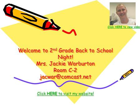 Welcome to 2 nd Grade Back to School Night! Mrs. Jackie Warburton Room C-2 Click HERE to visit my website! Click HERE to visit my website!