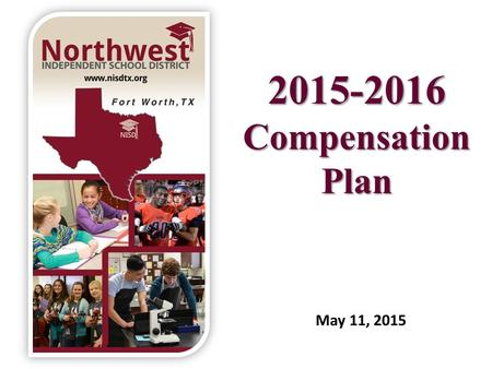 2015-2016 Compensation Plan May 11, 2015. Strategic Goal II: Northwest ISD will recruit, develop, retain, and recognize an exceptional, highly motivated.