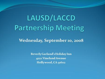 Wednesday, September 10, 2008 Beverly Garland's Holiday Inn 4222 Vineland Avenue Hollywood, CA 91602.