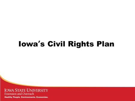 Iowa's Civil Rights Plan. Iowa's Civil Rights Plan—Two parts 1.County Civil Rights 2.Annual Reviews and Goal Setting.