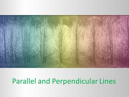 Parallel and Perpendicular Lines. Warm – up!! * As you walk in, please pick up a calculator and begin working on your warm –up! 1.What is the formula.
