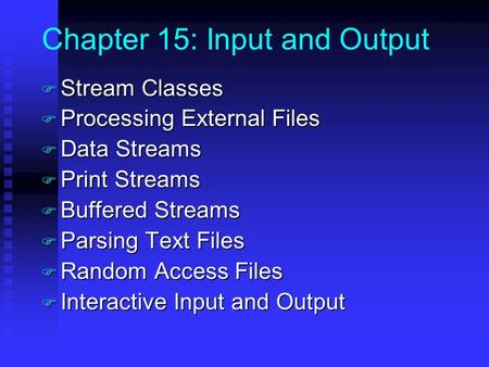 Chapter 15: Input and Output