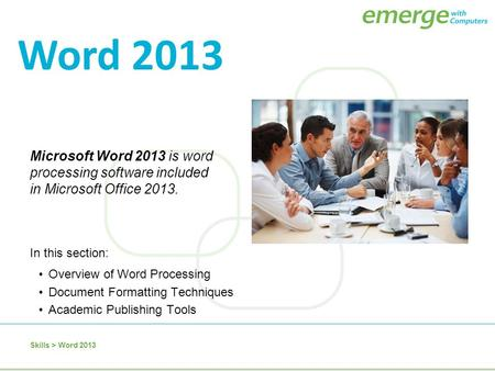 Microsoft Word 2013 is word processing software included in Microsoft Office 2013. Overview of Word Processing Document Formatting Techniques Academic.