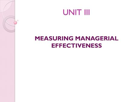MEASURING MANAGERIAL EFFECTIVENESS