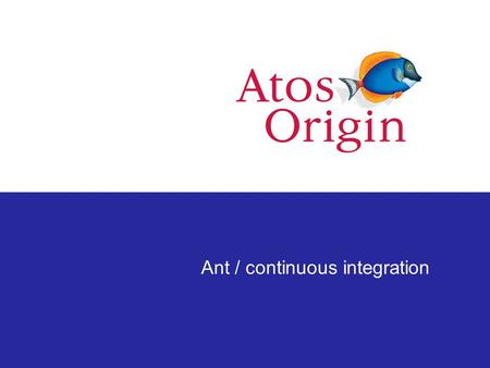 Ant / continuous integration. Turning Client Vision into Results 2 Outline presentation Introduction Ant –History –Concepts –Tasks –Examples –Extending.