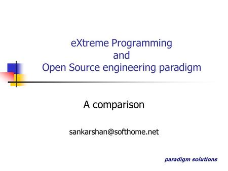 EXtreme Programming and Open Source engineering paradigm A comparison