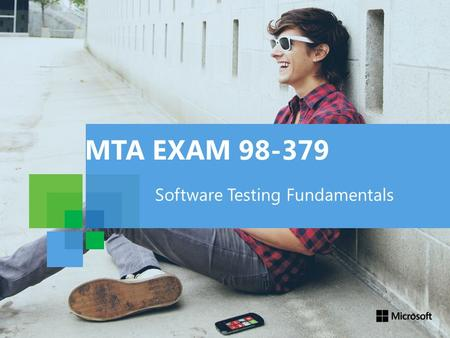 MTA EXAM 98-379 Software Testing Fundamentals. 98-379: OBJECTIVE 6 Automate Software Testing.