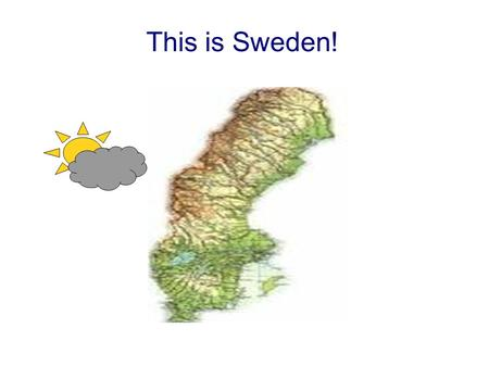 This is Sweden!. Swedish landscape This is the Sweden flag.