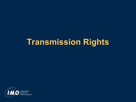Transmission Rights. The Markets EnergyForwardTransmissionRightsAncillaryServices Must Run Contracts Energy OperatingReserveCapacityReserve Procurement.