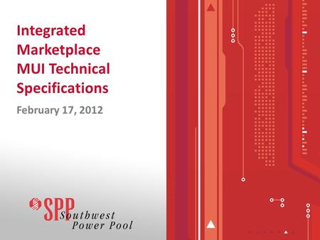 Integrated Marketplace MUI Technical Specifications February 17, 2012.