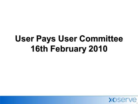 11 User Pays User Committee 16th February 2010. 2 Agenda  Minutes & Actions from previous meeting  Agency Charging Statement Update  Change Management.