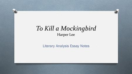 To Kill A Mockingbird: Literary Analysis
