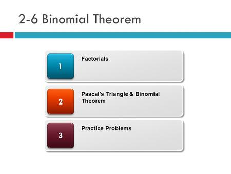 2-6 Binomial Theorem Factorials