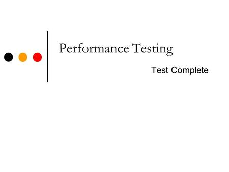 Performance Testing Test Complete. Performance testing and its sub categories Performance testing is performed, to determine how fast some aspect of a.