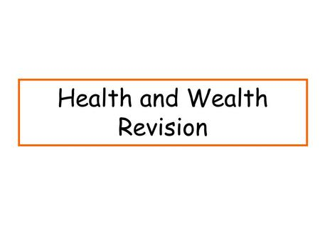 Health and Wealth Revision. Topics to focus on Services provided by NHS Inequalities in health Government –ways of improving health in Scotland Causes.