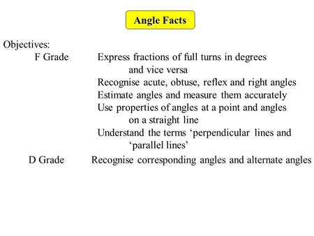 Angle Facts Objectives: