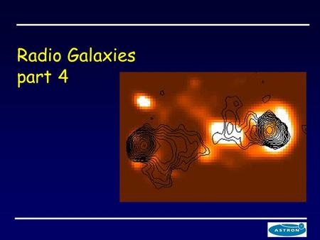 Radio Galaxies part 4. Apart from the radio the thin accretion disk around the AGN produces optical, UV, X-ray radiation The optical spectrum emitted.
