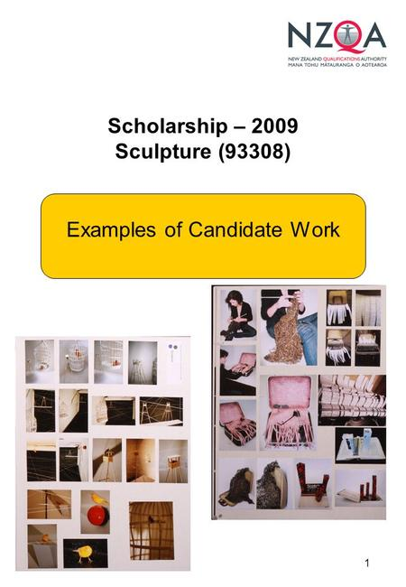 1 Scholarship – 2009 Sculpture (93308) Examples of Candidate Work.
