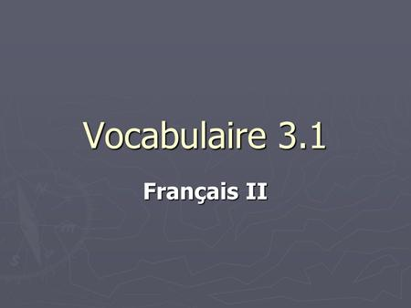 Vocabulaire 3.1 Français II. 2 ► How much is it, please?
