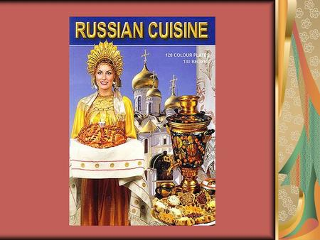 Russian cuisine is one of the most popular and widely spread in the easy to cook and they do not demand much skill and special ingredients, they do not.