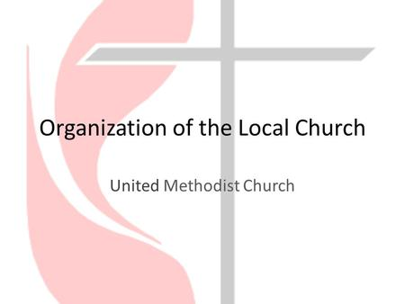 Organization of the Local Church United Methodist Church.