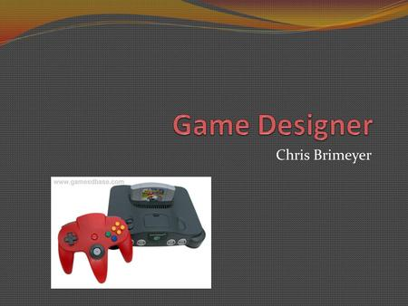 Chris Brimeyer. Game Design Companies Bungie Activision (made COD MW3) Treyarch (Black Ops) Infinity Ward Microsoft Sony.