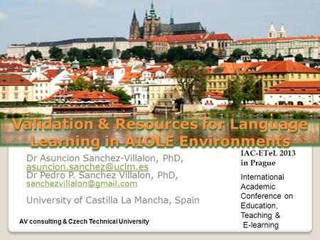 Validation & Resources for Language Learning in AIOLE Environments Dr Asuncion Sanchez-Villalon, PhD, Dr Pedro P. Sanchez Villalon,