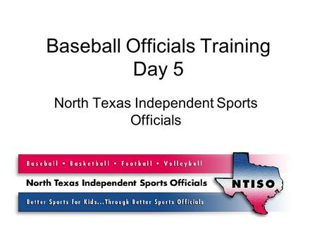 Baseball Officials Training Day 5 North Texas Independent Sports Officials.