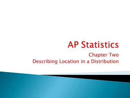 Chapter Two Describing Location in a Distribution.