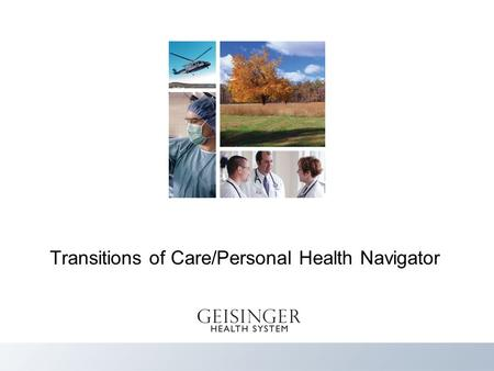 Transitions of Care/Personal Health Navigator