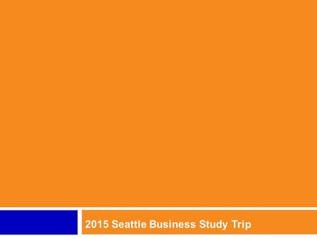 2015 Seattle Business Study Trip. Went to the University of British Columbia with Olen. Undergraduate degree in developmental and social psychology Went.