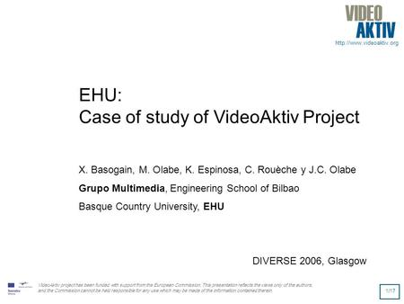 VideoAktiv project has been funded with support from the European Commission. This presentation reflects the views only of the.