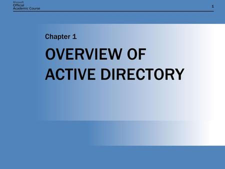 11 OVERVIEW OF ACTIVE DIRECTORY Chapter 1. Chapter 1: OVERVIEW OF ACTIVE DIRECTORY2 ACTIVE DIRECTORY FUNCTIONS  Directory Services  Used to define,