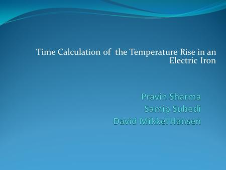 Time Calculation of the Temperature Rise in an Electric Iron.