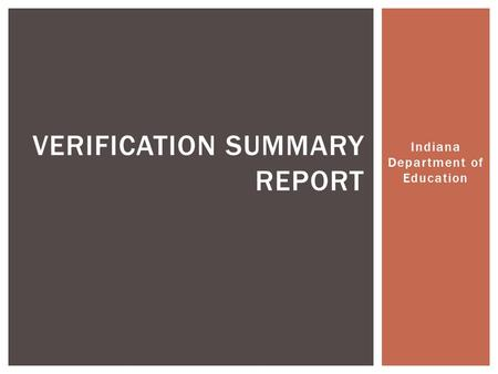 Indiana Department of Education VERIFICATION SUMMARY REPORT.