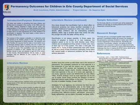 Permanency Outcomes for Children in Erie County Department of Social Services Brett Loschiavo, Public Administration · Project Advisor – Dr. Suparna Soni.