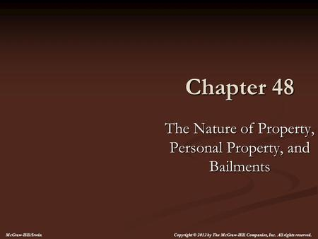 personal property bailment chapt 49 Essays - largest database of quality sample essays and research papers on bailment and pledge studymode - premium and free essays business law personal property & bailments chapter 49 2/4/12 3:25 personal property and bailments personal property versus real property.