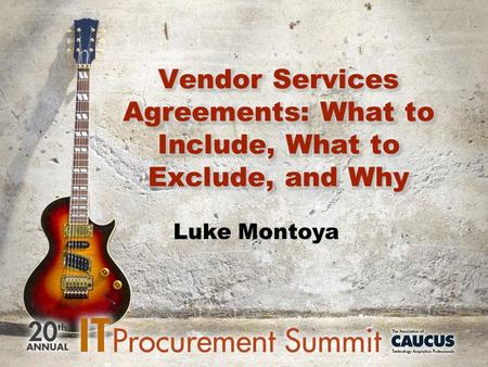 Luke Montoya. Vendor Services Agreement Description and Structure Agreement for vendor to provide services (and often deliverables) (e.g., maintain website,